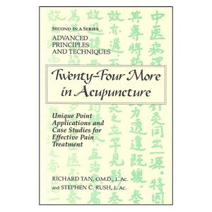 Twenty-Four More in Acupuncture by Richard Tan